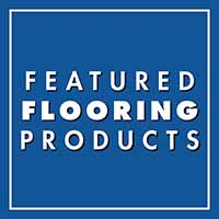 Featured Flooring Products at Castle Floors