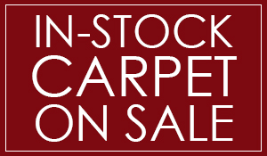 In-stock carpet on sale and ready for immediate installation!